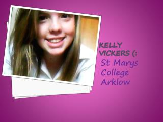 Kelly  vickers  (: