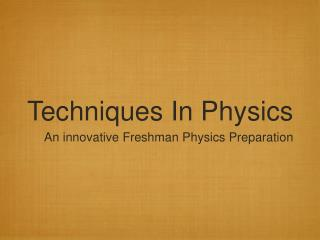Techniques In Physics