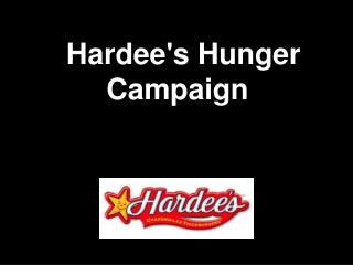 Hardee's Hunger Campaign