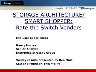 STORAGE ARCHITECTURE/ SMART SHOPPER: Rate the Switch Vendors