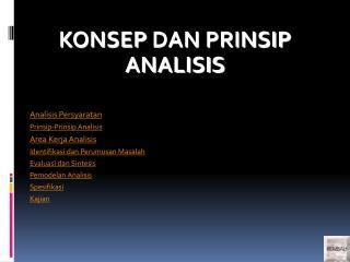 KONSEP  DAN PRINSIP ANALISIS Analisis Persyaratan Prinsip-Prinsip Analisis Area  Kerja Analisis