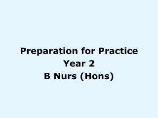 Preparation for Practice Year 2 B Nurs (Hons)