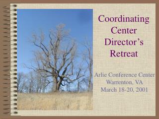 Coordinating Center Director�s Retreat