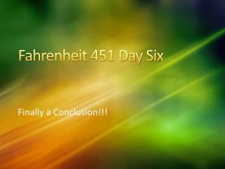 Fahrenheit 451 Day Six