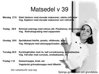 Matsedel v 39
