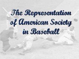 The Representation of American Society in Baseball