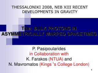 P. Pasipoularides in Collaboration with  K. Farakos  (NTUA)  and