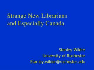 Strange New Librarians  and Especially Canada