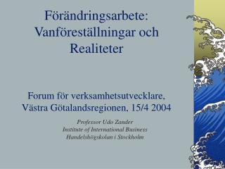 Professor Udo Zander Institute of International Business Handelshögskolan i Stockholm