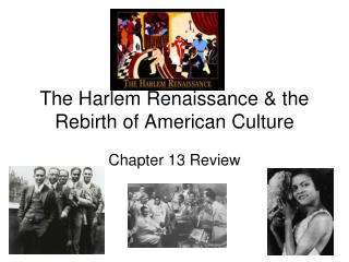 The Harlem Renaissance & the Rebirth of American Culture