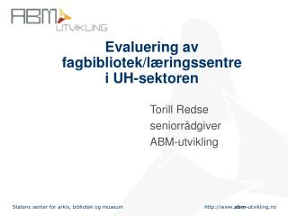 Evaluering av fagbibliotek/læringssentre  i UH-sektoren