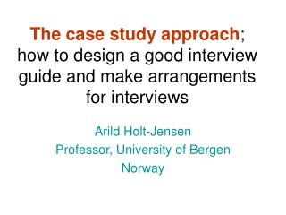 Arild Holt-Jensen Professor, University of Bergen Norway