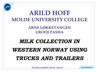 ARILD HOFF MOLDE UNIVERSITY COLLEGE ARNE LØKKETANGEN UROOJ PASHA