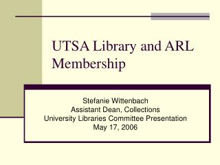 UTSA Library and ARL Membership
