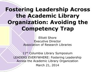 Fostering Leadership Across the Academic Library Organization: Avoiding the Competency Trap