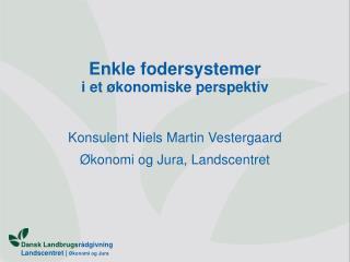 Enkle fodersystemer i et økonomiske perspektiv