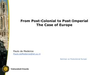 From Post-Colonial to Post-Imperial The Case of Europe