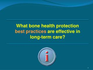 What bone health protection  best practices  are effective in long-term care?