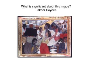 What is significant about this image?  Palmer Hayden