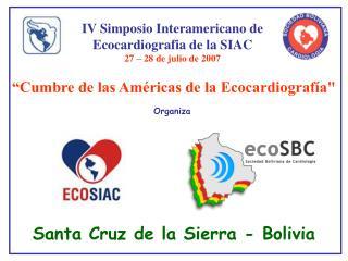 IV Simposio Interamericano de Ecocardiografia de la SIAC 27 – 28 de julio de 2007