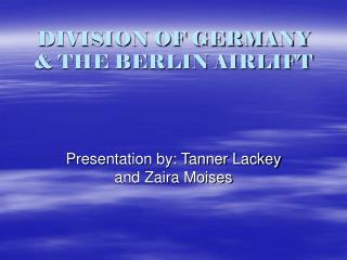 DIVISION OF GERMANY & THE BERLIN AIRLIFT