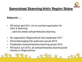 Samordnad Skanning/Arkiv Region Sk�ne