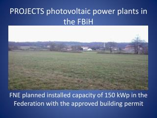 PROJECTS photovoltaic power plants in the  FBiH