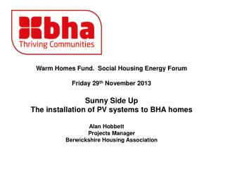 Warm Homes Fund.  Social Housing Energy Forum Friday 29 th  November 2013 Sunny Side Up
