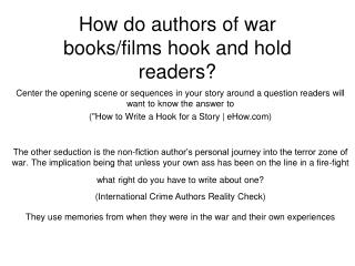 How do authors of war books/films hook and hold readers?