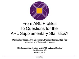 From ARL Profiles  to Questions for the  ARL Supplementary Statistics?