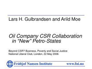 "Lars H. Gulbrandsen and Arild Moe Oil Company CSR Collaboration in ""New"" Petro-States"