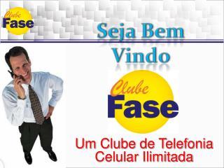 Um Clube de Telefonia Celular Ilimitada