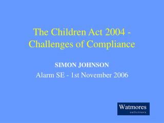 The Children Act 2004 - Challenges of Compliance