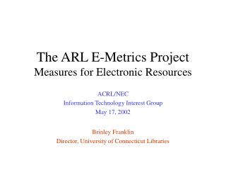 The ARL E-Metrics Project Measures for Electronic Resources