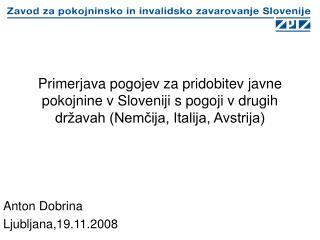 Primerjava pogojev za pridobitev javne pokojnine v Sloveniji s pogoji v drugih dr avah Nemcija, Italija, Avstrija