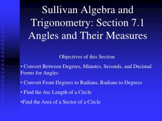 Sullivan Algebra and Trigonometry: Section 7.1 Angles and Their Measures