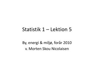 Statistik 1 –  Lektion 5