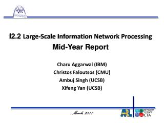 I2.2  Large-Scale Information Network Processing  Mid-Year Report