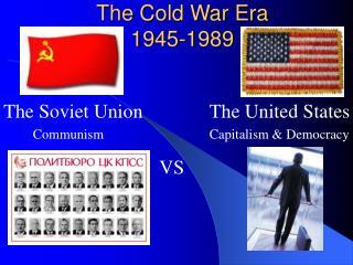 The Cold War Era 1945-1989