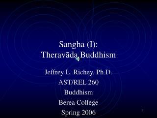 Sangha (I): Therav āda  Buddhism