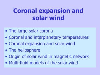 Coronal expansion and solar wind
