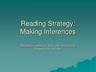 Reading Strategy: Making Inferences