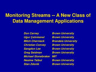 Monitoring Streams -- A New Class of Data Management Applications