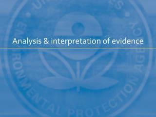 Analysis & interpretation of evidence