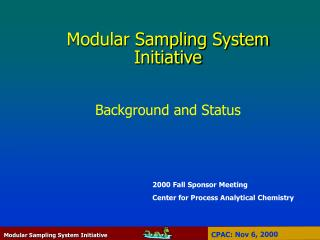 Modular Sampling System Initiative Background and Status
