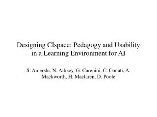 Designing CIspace: Pedagogy and Usability in a Learning Environment for AI