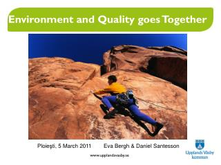 Environment and Quality goes Together