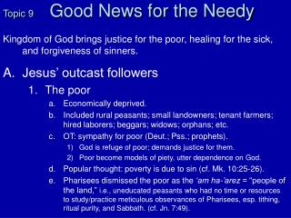 Topic 9       Good News for the Needy