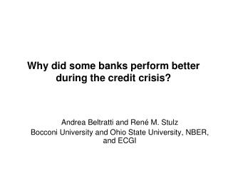 Why did some banks perform better during the credit crisis