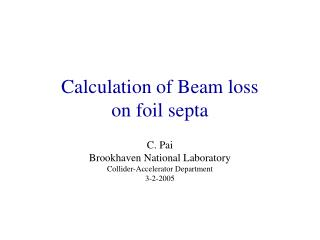 Calculation of Beam loss  on foil septa C. Pai Brookhaven National Laboratory